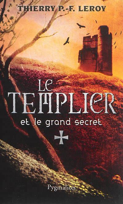 LE TEMPLIER ET LE GRAND SECRET
