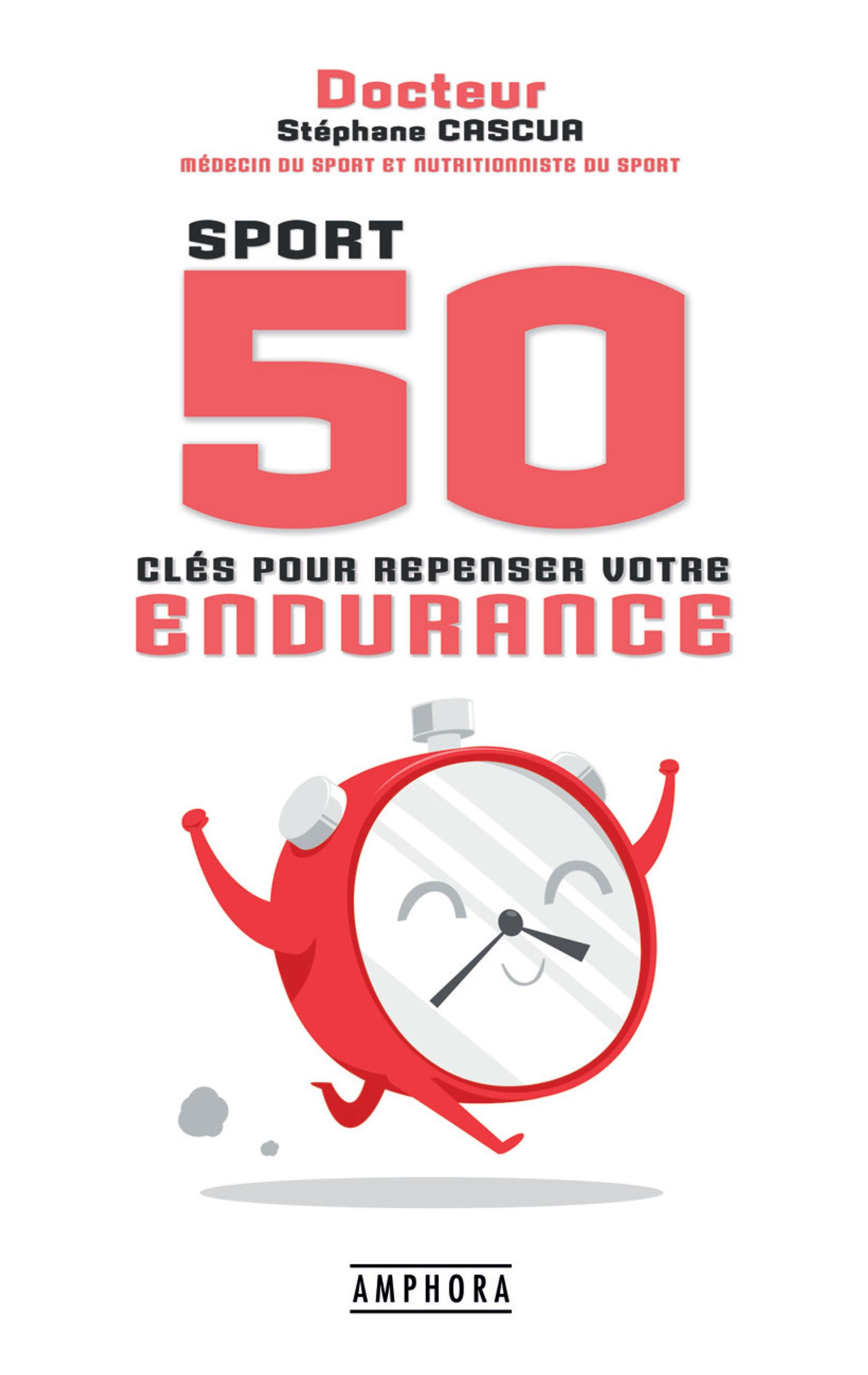 Sport ; 50 clés pour repenser votre endurance