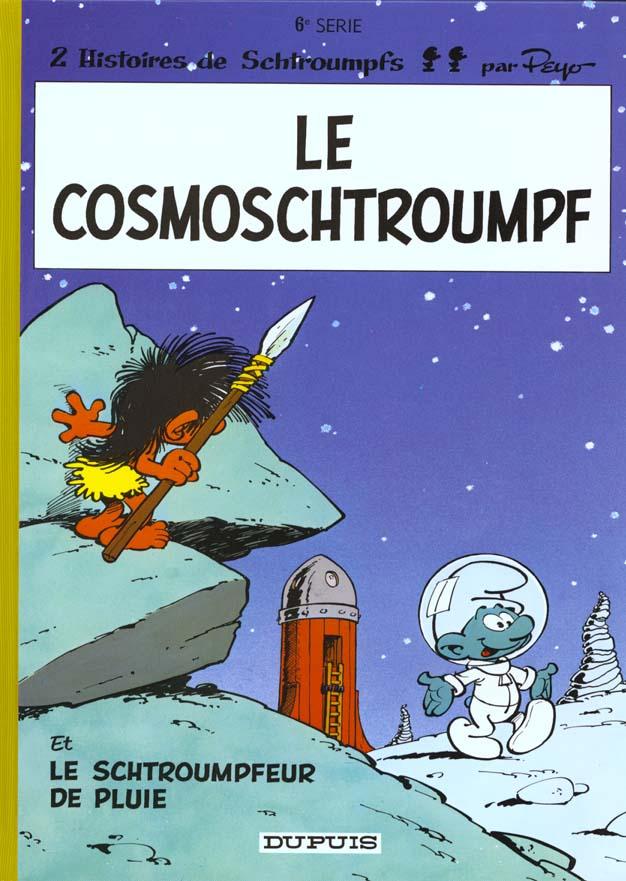 SCHTROUMPFS (DUPUIS) - LES SCHTROUMPFS - TOME 6 - LE COSMOSCHTROUMPF PEYO