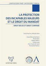 Vente Livre Numérique : La protection des incapables majeurs et le droit du mandat  - Nicole Gallus - Ouvrage COLLECTIF - Collectif