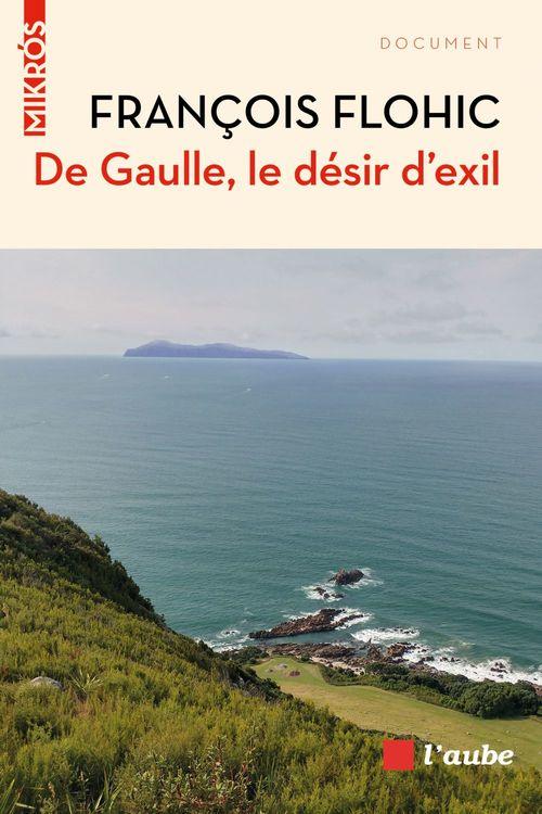 De Gaulle, le désir d'exil