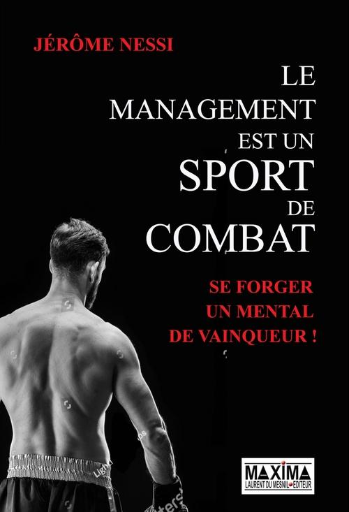 Le management est un sport de combat  - Jérôme Nessi