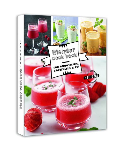 Blender cook book 100 smoothies, cocktails &co