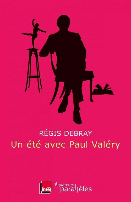 Un été avec ; Paul Valéry