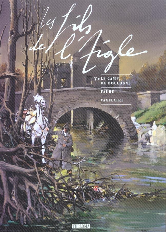 LES FILS DE L'AIGLE T.5 ; les fils de l'aigle t.5 ; le camp de boulogne