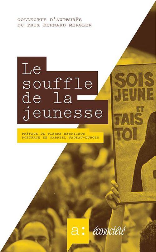 Le souffle de la jeunesse  - Robert  - Collectif  - Gabriel Nadeau-Dubois  - Pascale Cornut St-Pierre  - Jérémie McEwen  - Bruno-Pierre Guillette  - Josée Madéia Charlebois