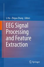 EEG Signal Processing and Feature Extraction  - Li Hu - Zhiguo Zhang