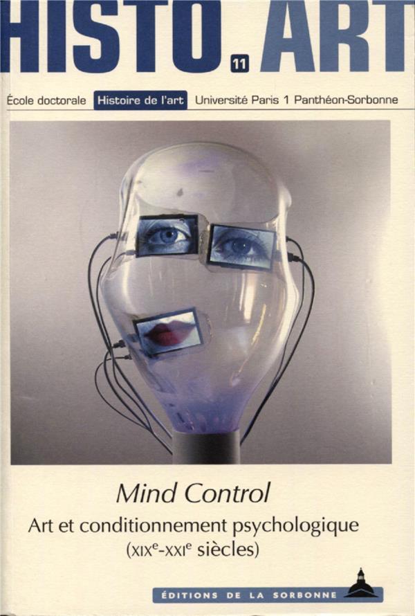 Mind control ; art experimental et techniques de conditionnement psychologique (19e-20e siècles)