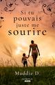 Si tu pouvais juste me sourire  - D. Maddie