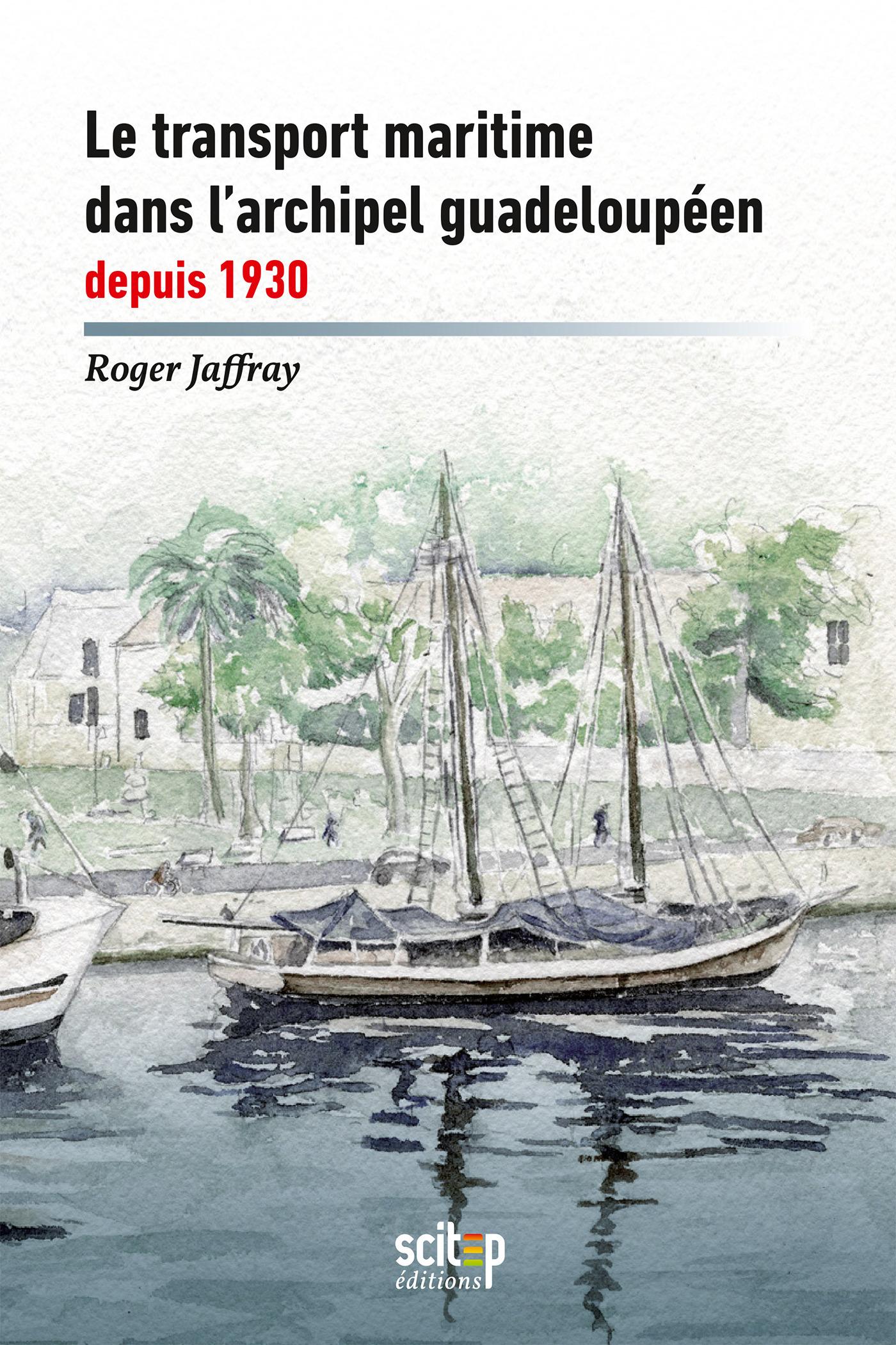 Le transport maritime dans l'archipel guadeloupéen depuis 1930