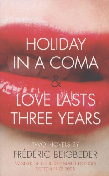 Holiday in a Coma and Love Lasts Three Years