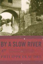 Vente Livre Numérique : By a Slow River  - Philippe Claudel