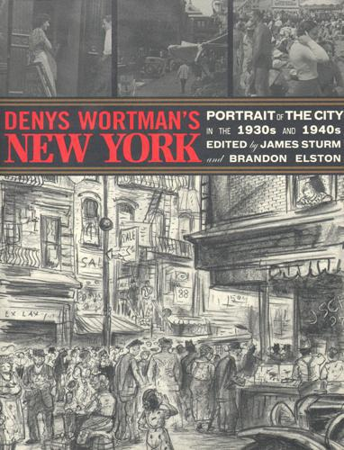 Denys Wortman's New York : portrait of the city in the 1930's and 1940's