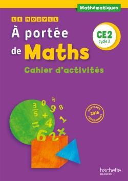 Le nouvel à portée de maths ; CE2 ; cahier d'activités (édition 2017)