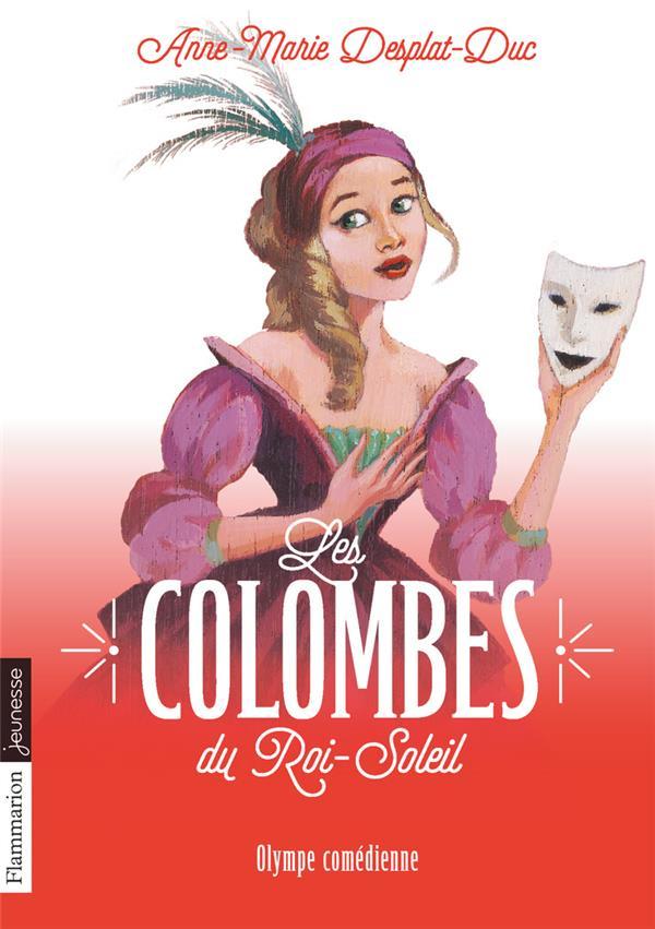 Les colombes du Roi-Soleil T.9 ; Olympe comédienne