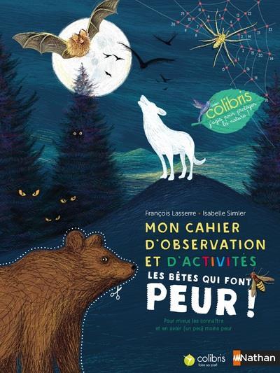 Mon cahier d'observation et d'activités ; les bêtes qui font peur !