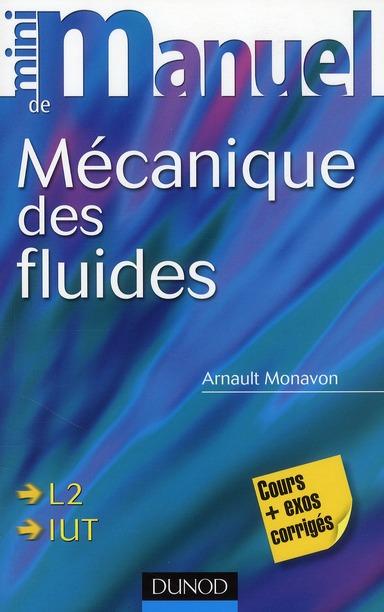 Mini Manuel; De Mecanique Des Fluides ; L2/Iut ; Cours Et Exos Corriges
