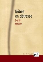 Vente EBooks : Les bébés en détresse  - Denis Mellier