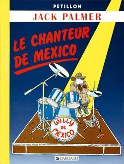Jack Palmer t.5 ; le chanteur de Mexico