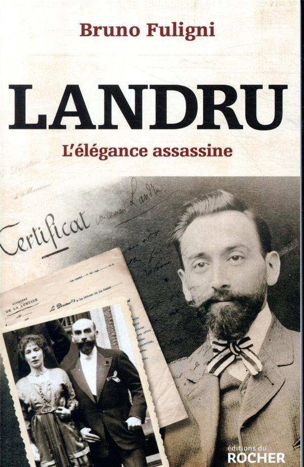 Landru ; l'élégance assassine