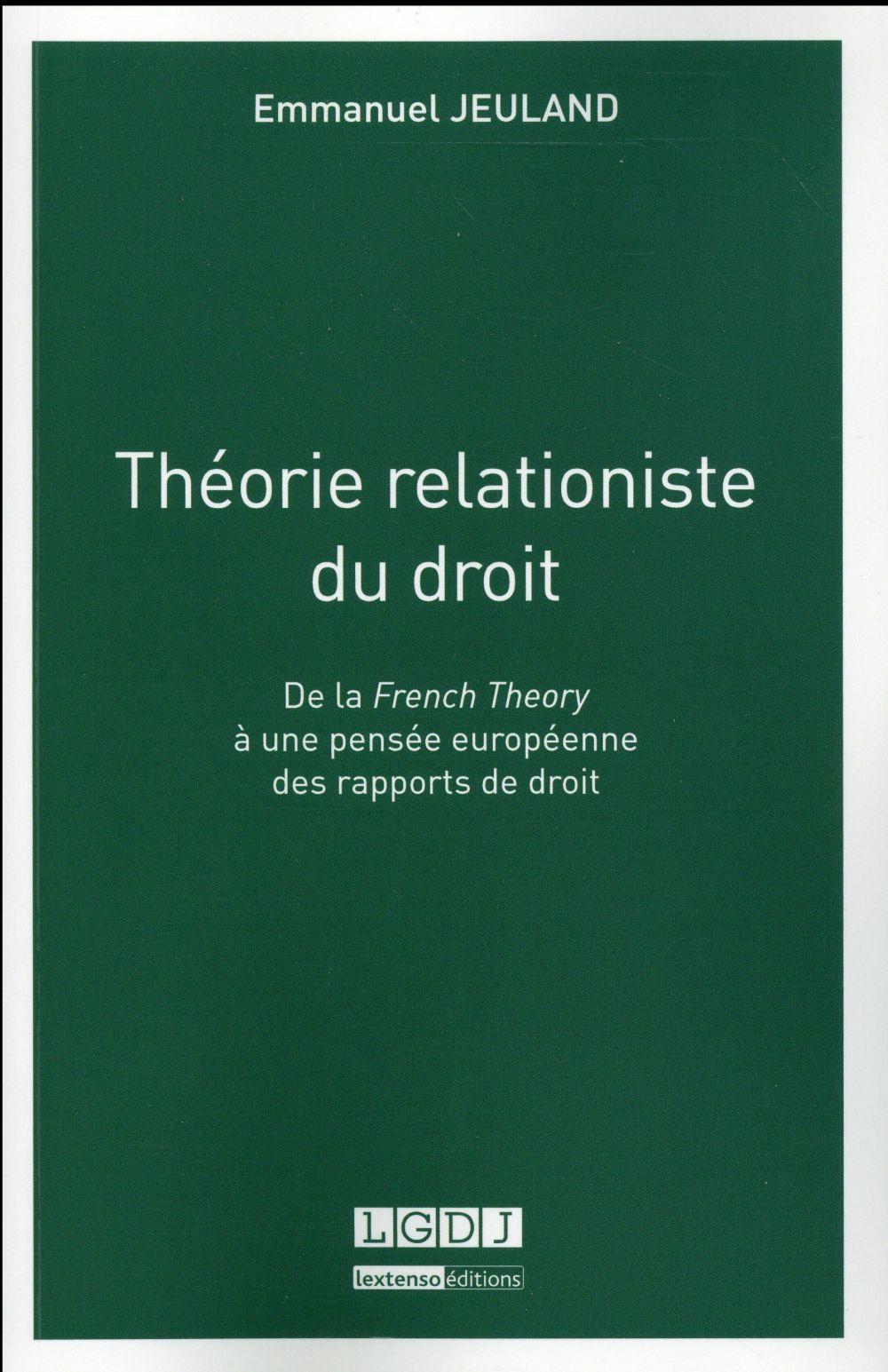 Théorie relationiste du droit ; de la french theory à une pensée européenne des rapports de droit