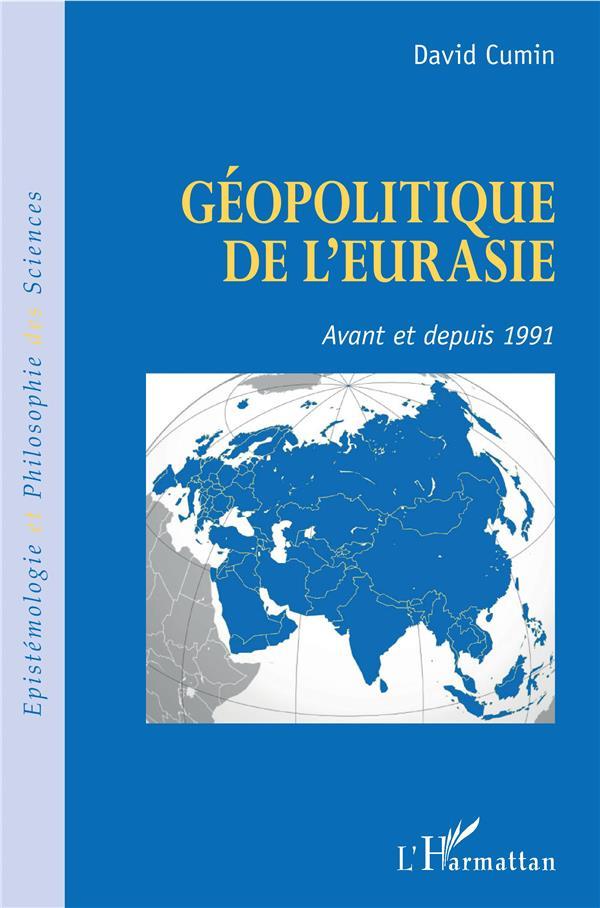 Géopolitique de l'eurasie ; avant et depuis 1991