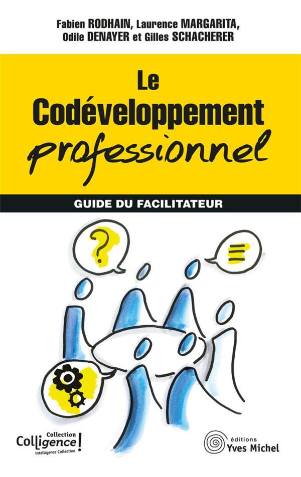 Le codéveloppement professionnel ; guide du facilitateur