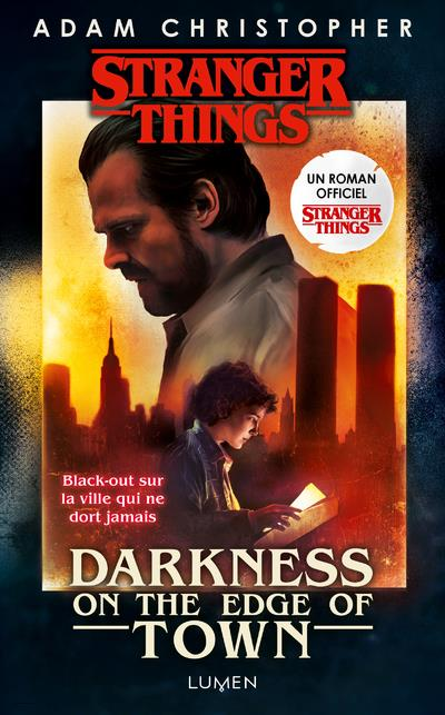 Stranger Things ; darkness of the age of town