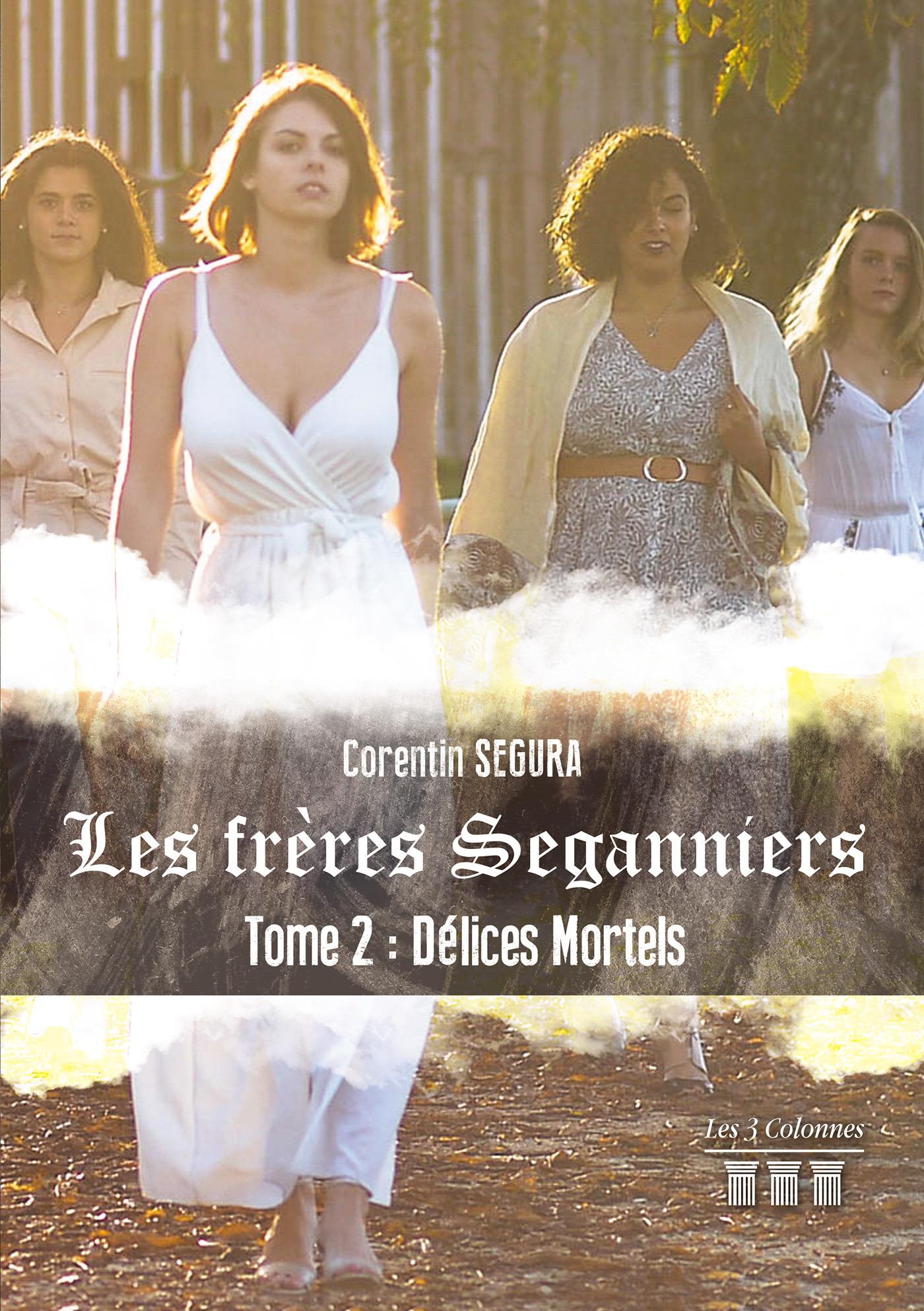 Les frères Seganniers - Tome 2 : Délices Mortels  - Corentin Segura