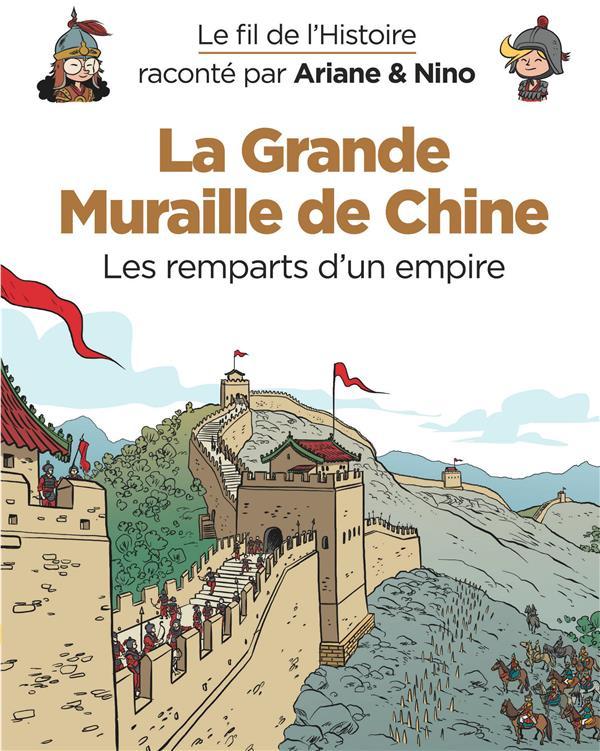 LE FIL DE L'HISTOIRE RACONTE PAR ARIANE & NINO - TOME 14 - LA GRANDE MURAILLE DE CHINE ERRE FABRICE