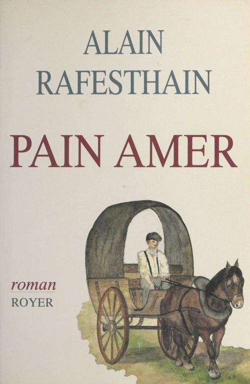 Pain amer  - Alain Rafesthain