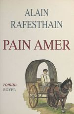 Vente Livre Numérique : Pain amer  - Alain Rafesthain
