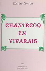 Chantecoq en Vivarais