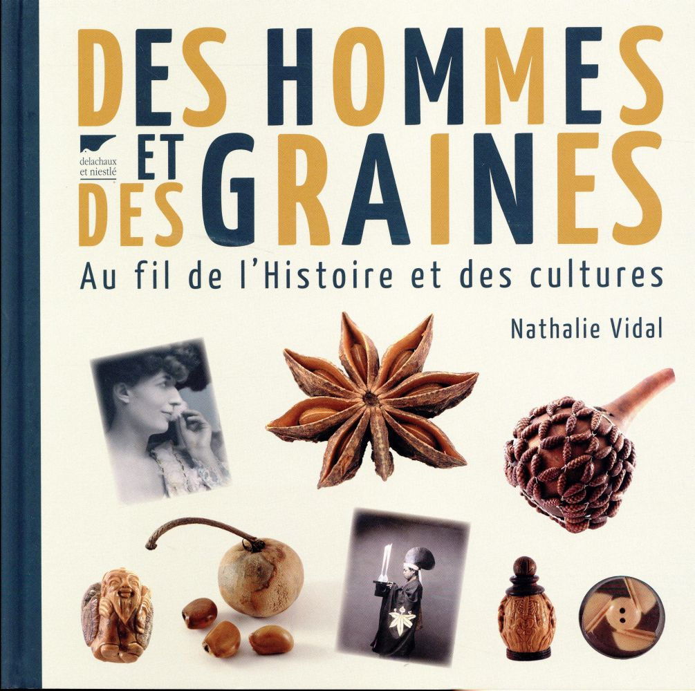 Des hommes et des graines ; au fil de l'histoire et des cultures