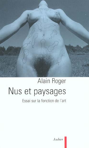 Nus et paysages - essai sur la fonction de l'art