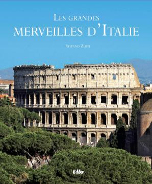 Zuffi Stefano - LES GRANDES MERVEILLES D'ITALIE