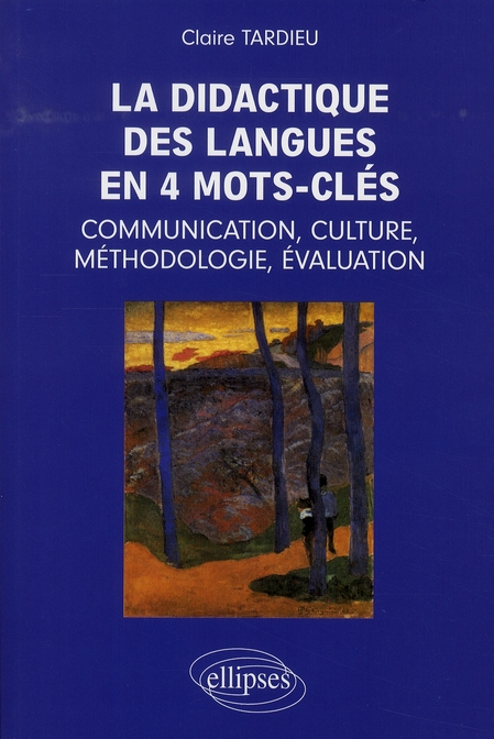 La Didactique Des Langues En 4 Mots-Cles Communication Culture Methodologie Evaluation