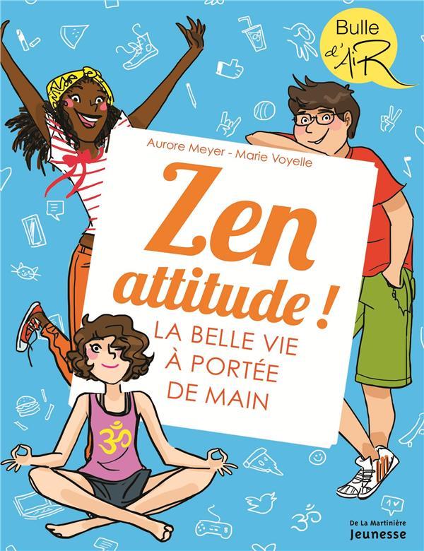 Zen attitude ! la belle vie à portée de main