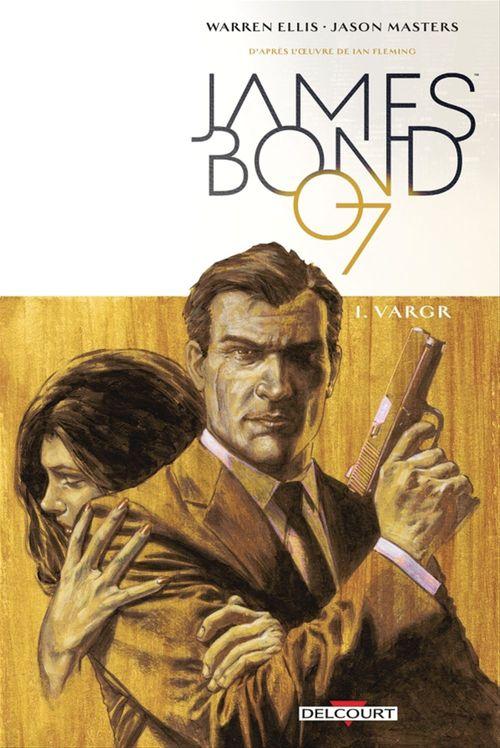 James Bond T.1 ; VARGR