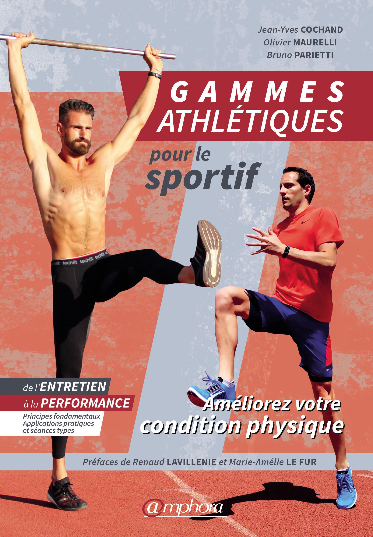 Gammes athlétiques pour le sportif ; améliorez votre condition physique