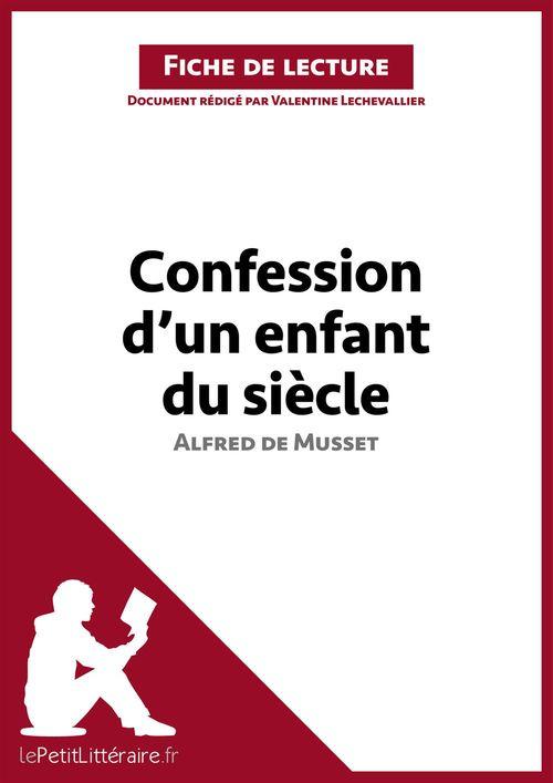Confession d'un enfant du siècle, d'Alfred de Musset ; analyse complète de l'oeuvre et résumé