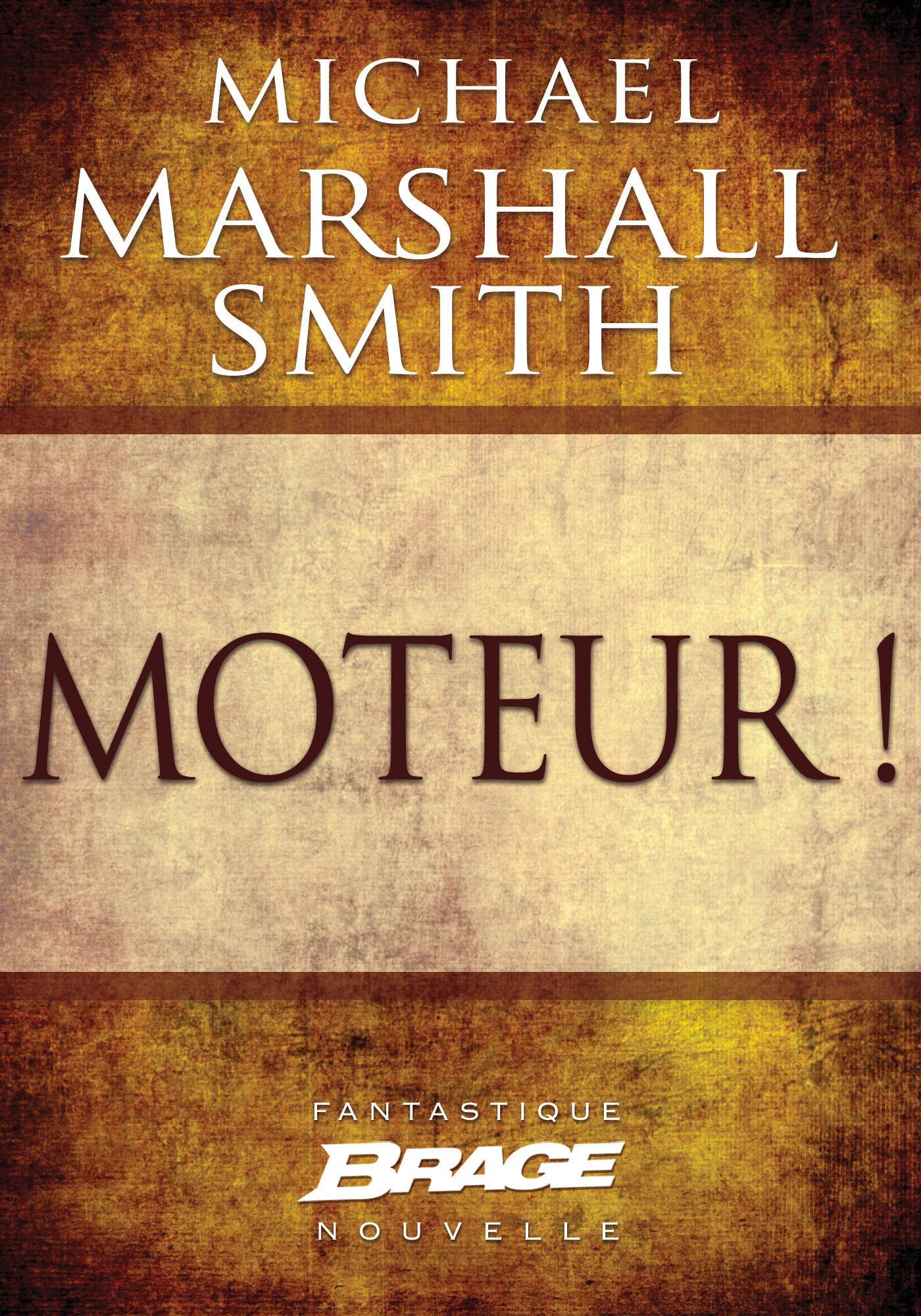 Vente EBooks : Moteur!  - Michael Marshall Smith