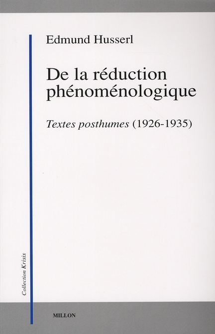 De La Reduction Phenomenologique ; Textes Posthumes (1926-1935)
