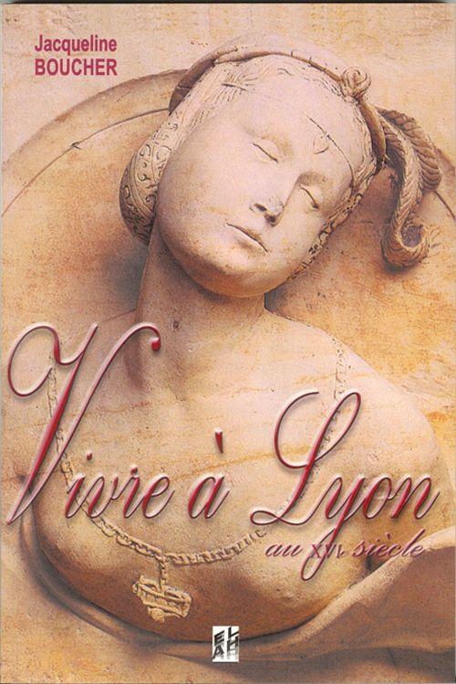 Vivre à Lyon au XVI siecle