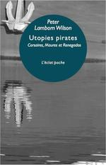 Utopies pirates ; corsaires, maures et renegados