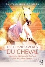 Vente EBooks : Les chants sacrés du cheval  - Sylvain Gillier-Imbs