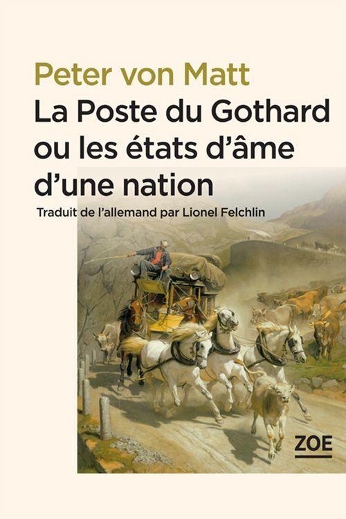 La Poste du Gothard ou les états d'âme d'une nation  - Peter VON MATT