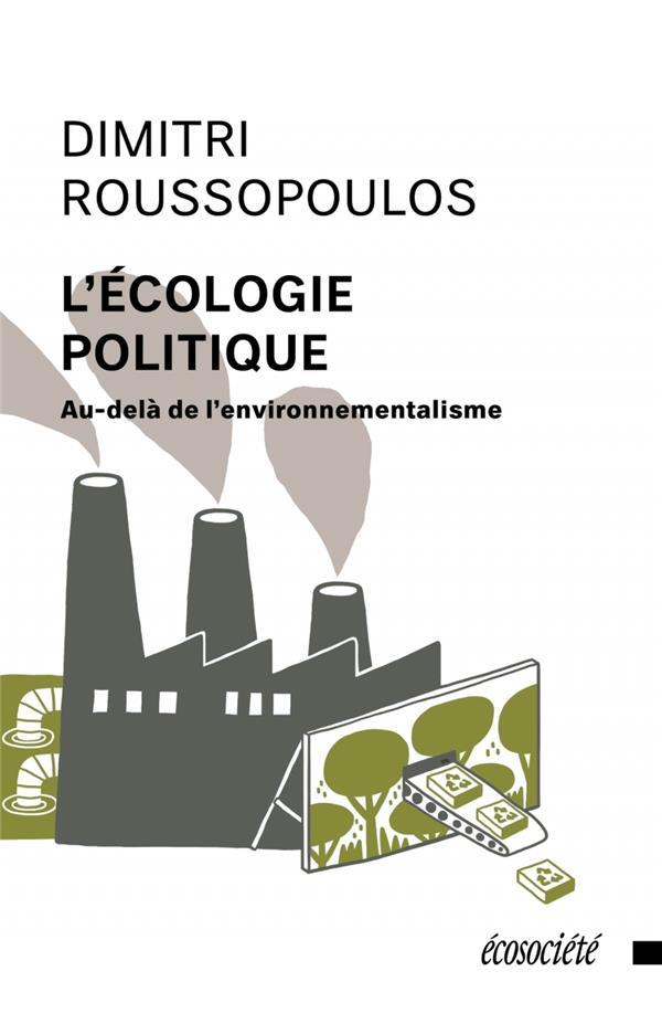 L'écologie politique ; au-delà de l'environnementalisme