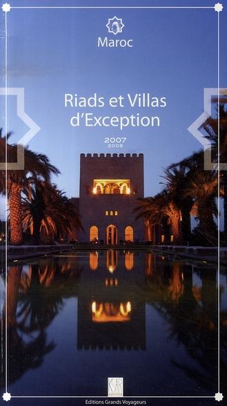 Maroc ; riads et villas d'exception (édition 2007-2008)