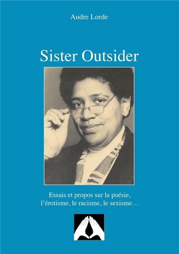Sister outsider ; essais et propos suir la poésie, l'érotisme, le racisme, le sexisme